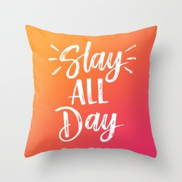 Slay All Day Throw Pillow