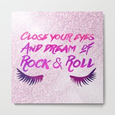 Close Your Eyes And Dream Of Rock And Roll Metal Print
