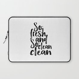 Bathroom Poster Nursery Quotes Baby Shower Quotes Print Bathroom Decor So Fresh And So Clean Laptop Sleeve
