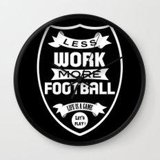 Less work more football Wall Clock