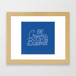 No Crying in Baseball Framed Art Print