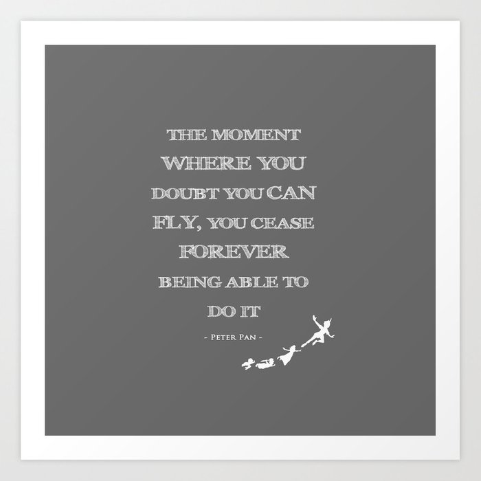 The Moment Where You Doubt You Can Fly Peter Pan Childrens Quote Art