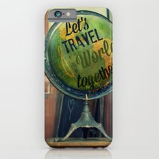 Let's Travel the World Together iPhone 6 Slim Case