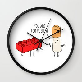 You are too positive Wall Clock