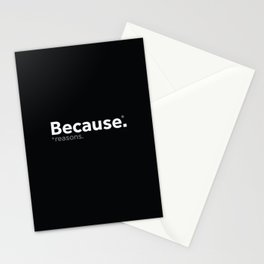 Because reasons. Stationery Cards