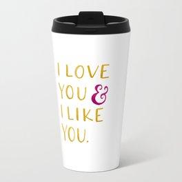 I love you & I like you -- Yellow Travel Mug