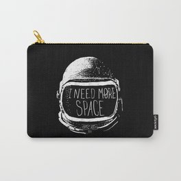 I Need More Space Carry-All Pouch