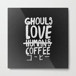 Ghoul Love Coffee Metal Print