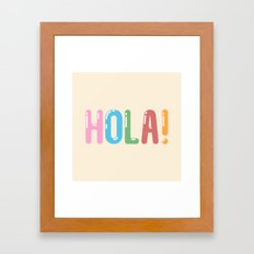 Hola! Framed Art Print