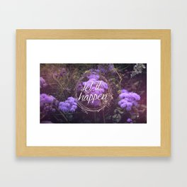 Let it happen Framed Art Print