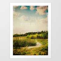 not all who wander are lost Art Prints featuring not all those who wander are lost by Sybille Sterk