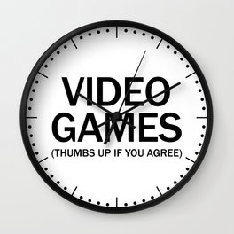 Vide games. (Thumbs up if you agree) in black. Wall Clock