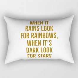 When it rains look for rainbows, when it's dark look for stars Rectangular Pillow