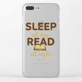 Sleep All Day Read All Night Book Lover Reading print Clear iPhone Case