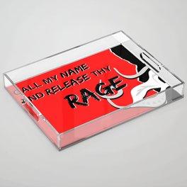 Release Thy Rage Acrylic Tray