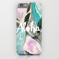 You Had Me at Aloha Floral iPhone 6 Slim Case