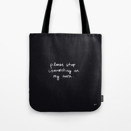 Please Stop Commenting on My Aura Tote Bag