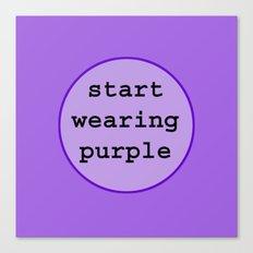Start Wearing Purple Canvas Print