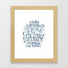 Make Interesting Amazing Glorious Fantastic Mistakes Framed Art Print