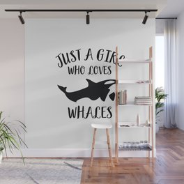 Just a girl who loves whales Wall Mural