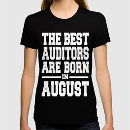 THE-BEST-AUDITORS-ARE-BORN-IN-AUGUST T-shirt