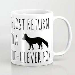 If lost return to a too-clever fox Coffee Mug