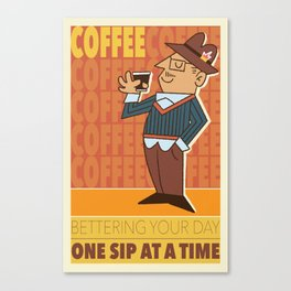 Better your day with coffee! Canvas Print
