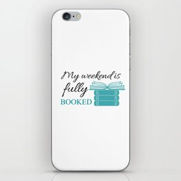 My weekend is fully booked iPhone Skin
