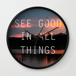 See good all thinks Wall Clock