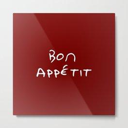 Bon appetit 2- red Metal Print
