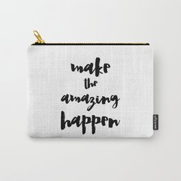Make the Amazing Happen Typography Print Carry-All Pouch