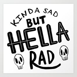 Hella Rad Art Print