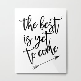 The best is yet to come minimalist black & white arrow Metal Print