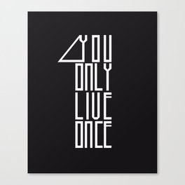 You Only Live 1 Canvas Print