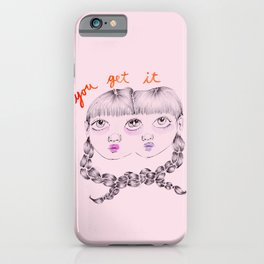 You get it iPhone Case