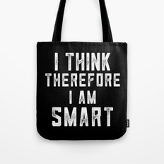 I think, therefore I am Smart (on black) Tote Bag