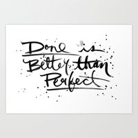 Done is Better Than Perfect Art Print