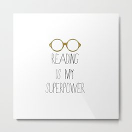 Reading is my superpower Metal Print