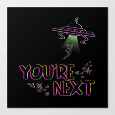 You're Next Canvas Print