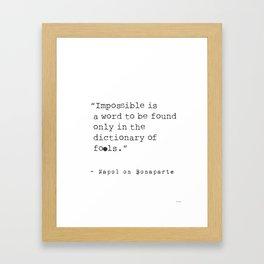 Napoleon Bonaparte type quote Framed Art Print