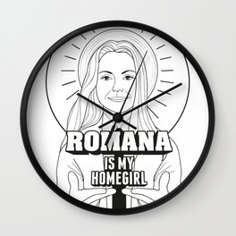Romana Is My Homegirl Wall Clock