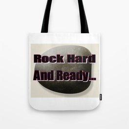 Rock Hard And Ready, Rock, Ready Tote Bag