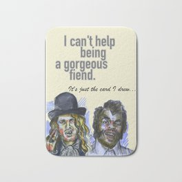 I can't help being a gorgeous fiend - Psych Quotes Bath Mat