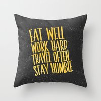 eat well travel often Throw Pillows featuring Eat well. Travel often. Work hard. Stay humble.  by Sara Eshak