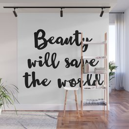 Beauty Will Save The World Wall Mural