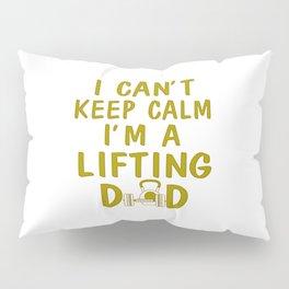 I'M A LIFTING DAD Pillow Sham