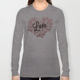 love flowers! Long Sleeve T-shirt