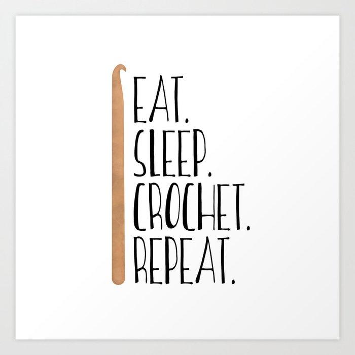 Eat Sleep Crochet Repeat Art Print