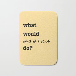 What Would MONICA Do? (1 of 7) - Watercolor Bath Mat