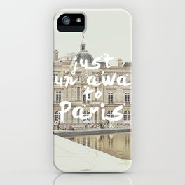 Just Run Away to Paris iPhone Case